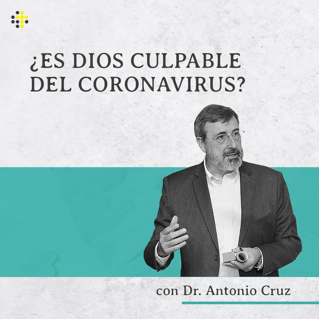 ¿Es Dios culpable del coronavirus? - Redner: Antonio Cruz