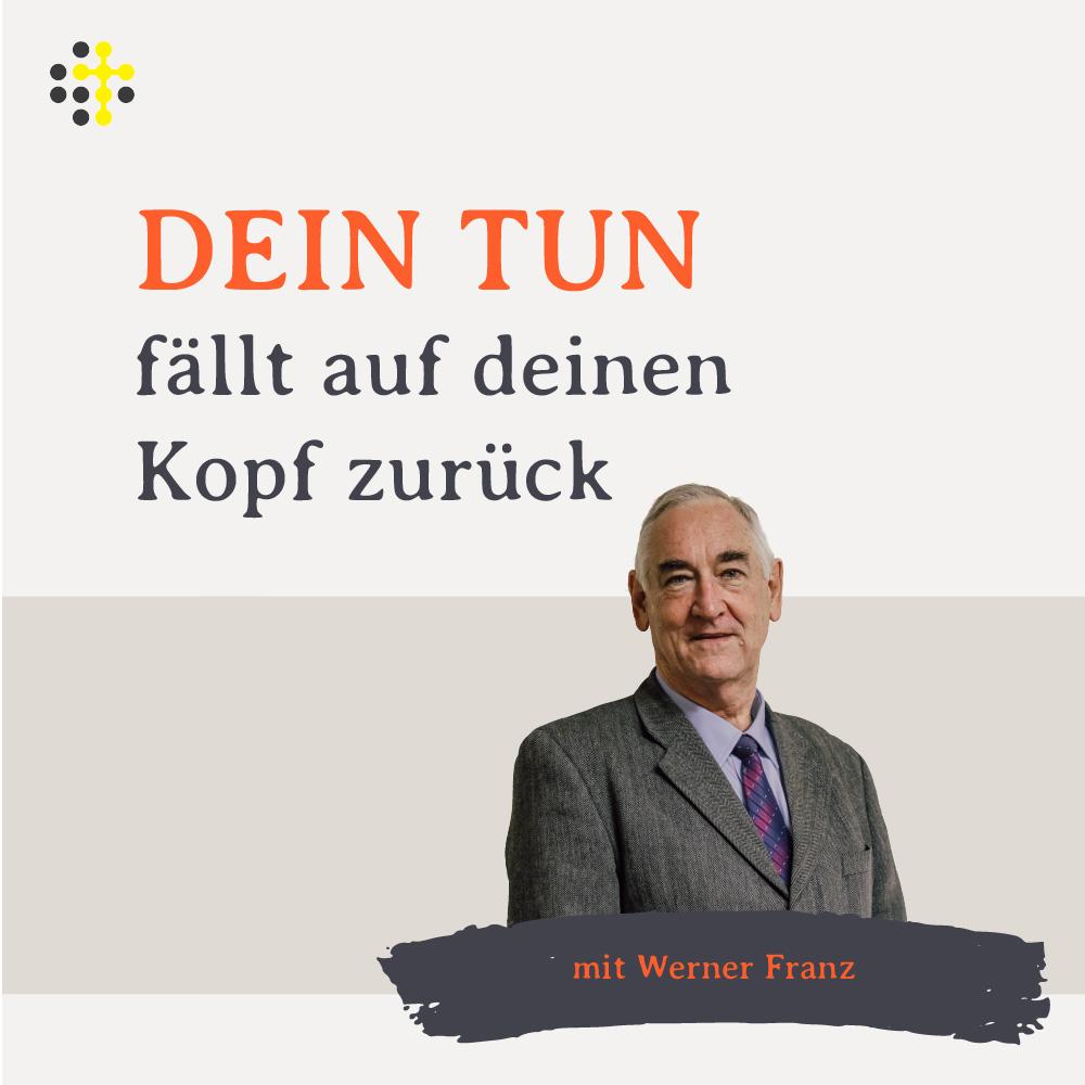 Dein Tun fällt auf deinen Kopf zurück - Redner: Werner Franz