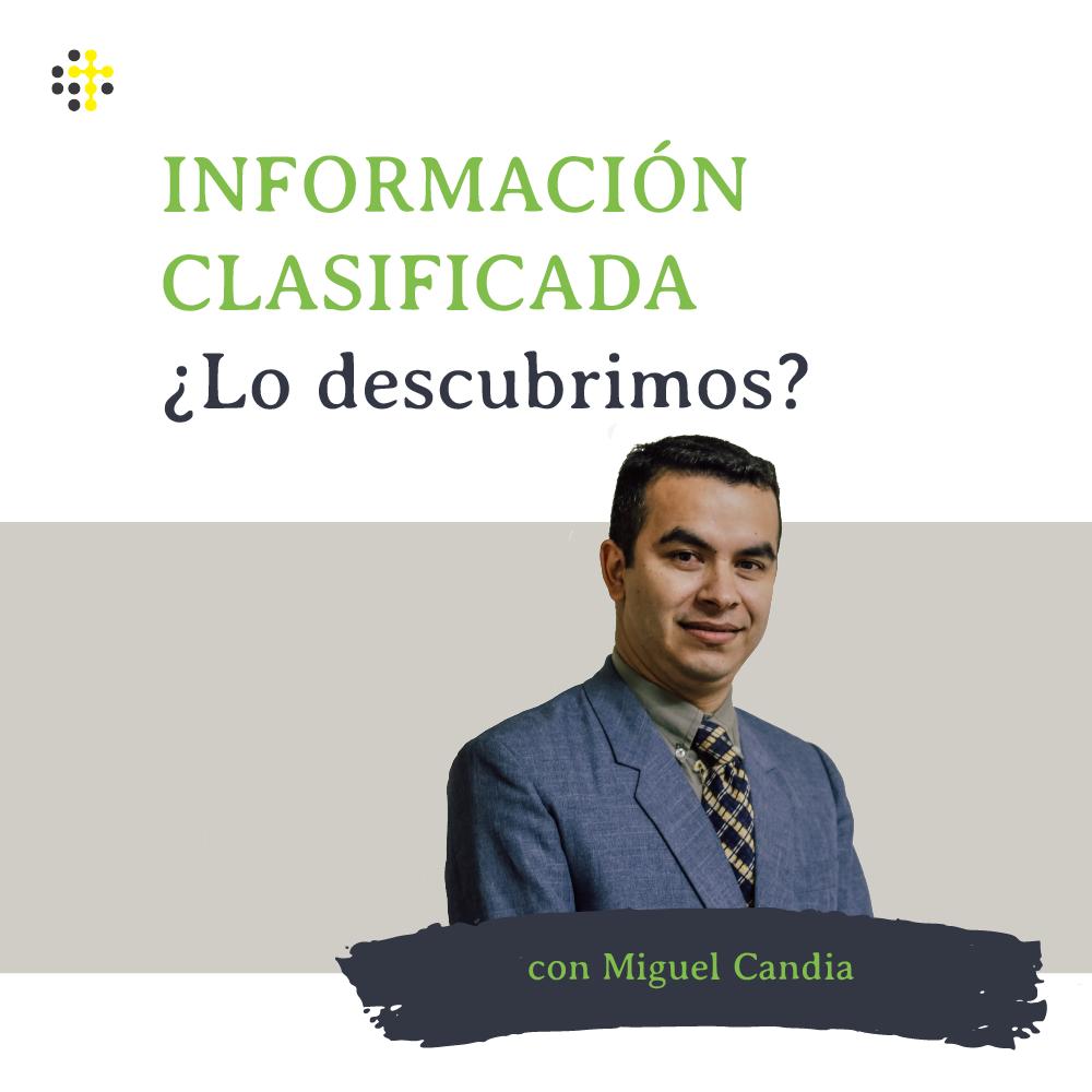 Información clasificada ¿Lo descubrimos? - Orador: Miguel Candia