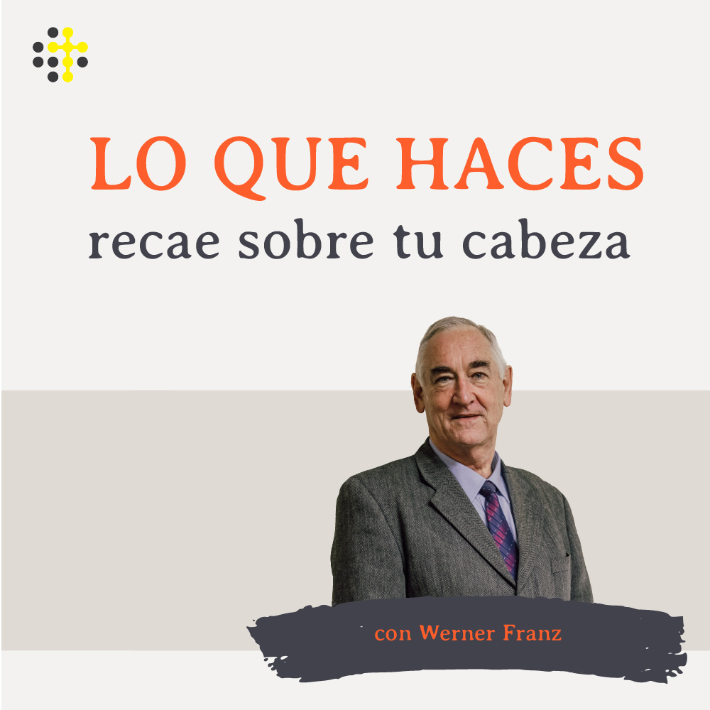 Lo que haces recae sobre tu cabeza - Orador: Werner Franz