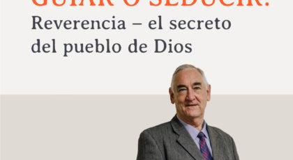 Guiar o Seducir: Reverencia – el secreto del pueblo de Dios – Orador: Werner Franz