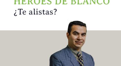 Héroes de blanco – ¿Te alistas? – Orador: Miguel Candia