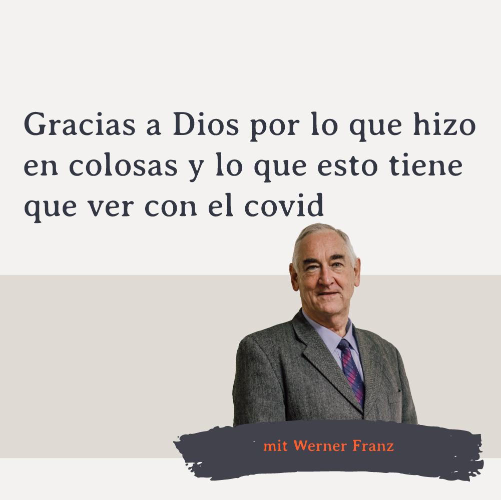 Gracias a Dios por lo que hizo en Colosas - Orador: Werner Franz