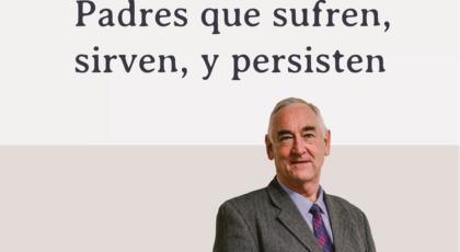 Padres que sufren, sirven, y persisten – Orador: Werner Franz