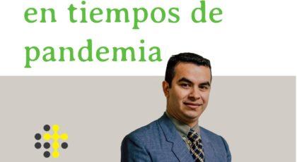 Amar y dar en tiempos de pandemia – Orador: Miguel Candia