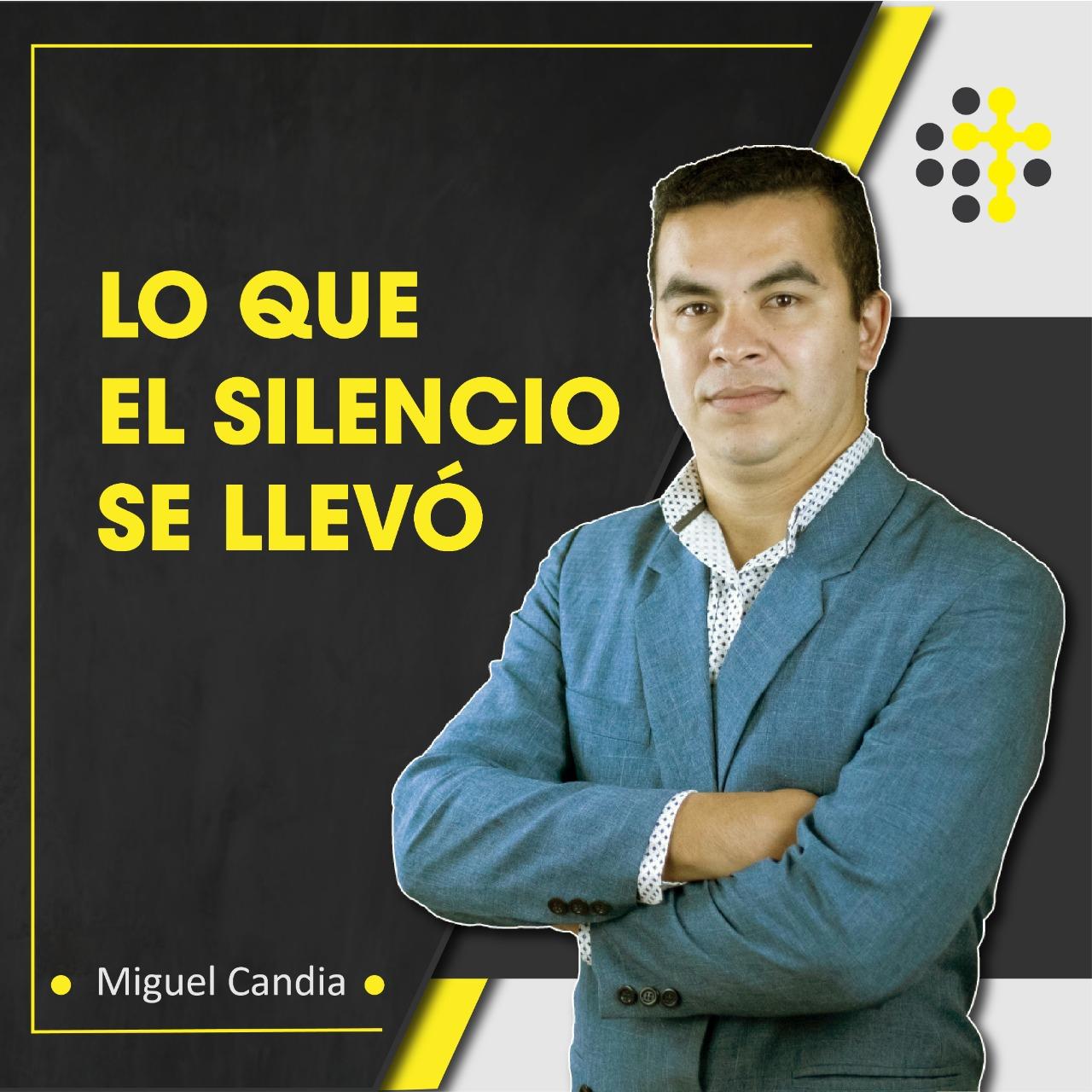 Lo que el silencio se llevó - Orador: Miguel Candia