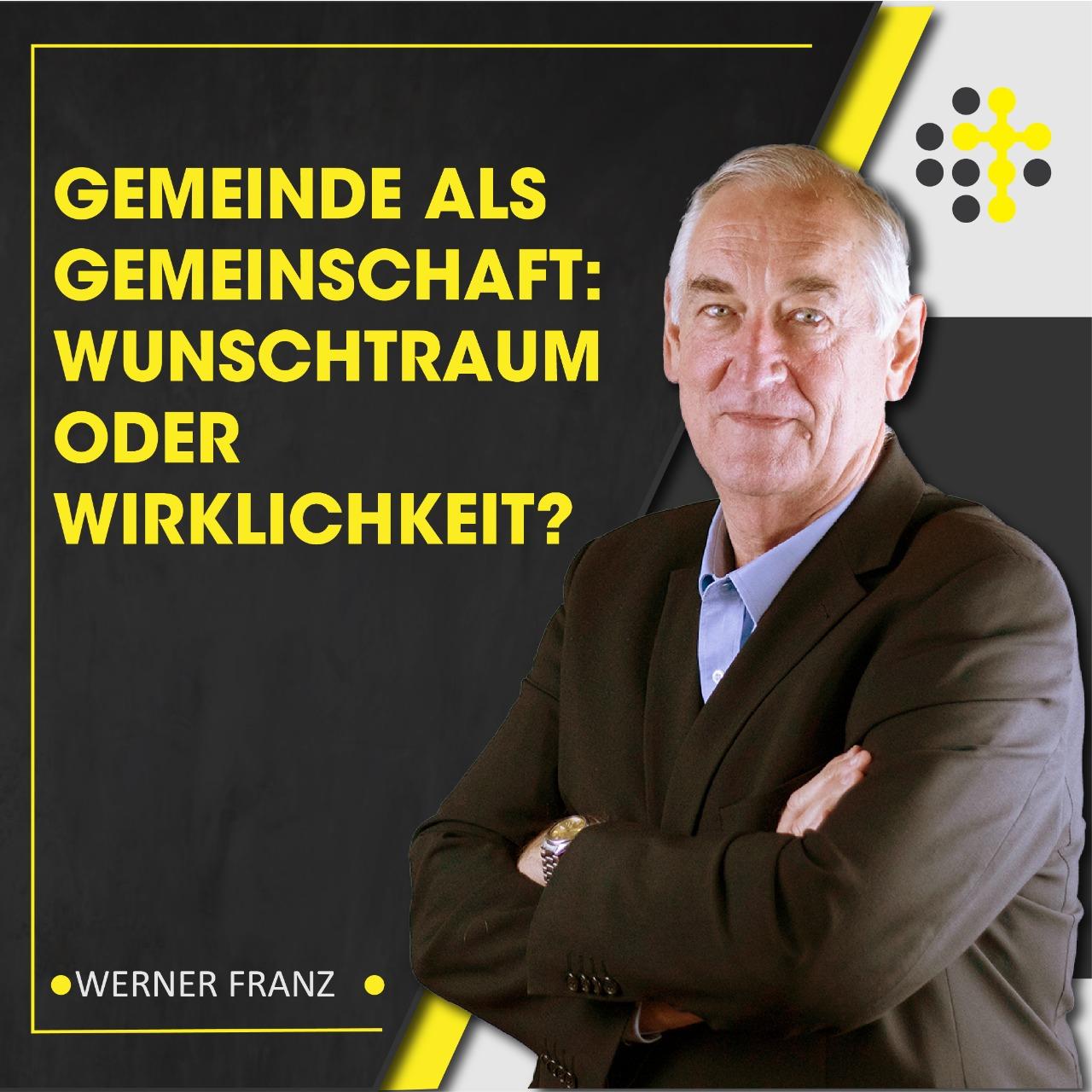 Gemeinde als Gemeinschaft: Wunschtraum oder Wirklichkeit? - Redner: Werner Franz