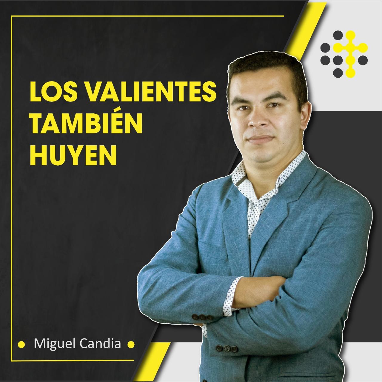 Los valientes también huyen - Orador: Miguel Candia