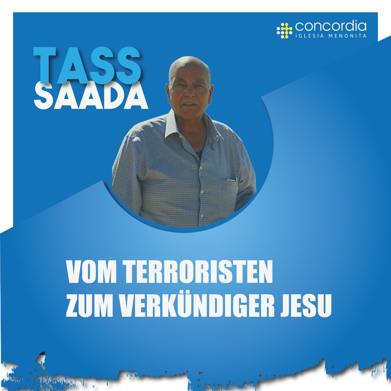 Vom Terroristen zum Verkündiger Jesu - Redner: Tass Saada