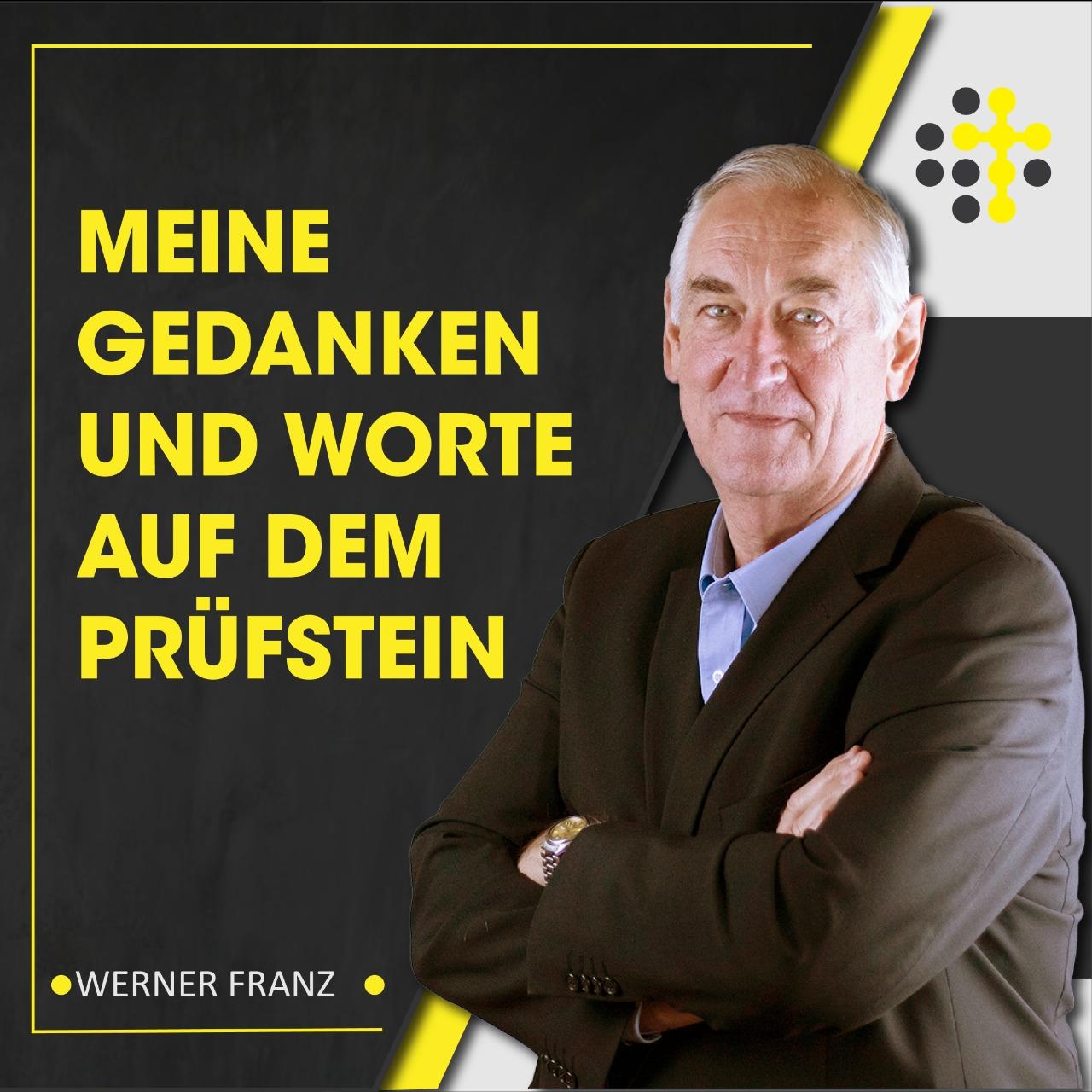 Meine Gedanken und Worte auf dem Prüfstein - Redner: Werner Franz